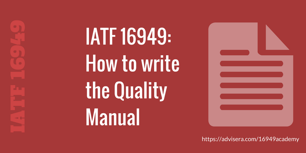 IATF 16949:2016 – How to write the Quality Manual