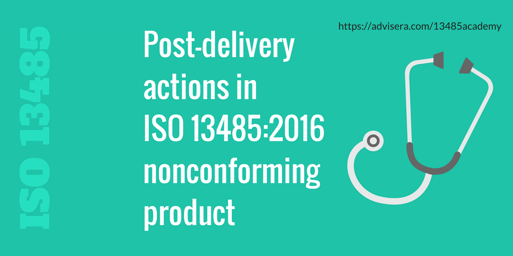 Post-delivery actions in ISO 13485:2016 nonconforming product