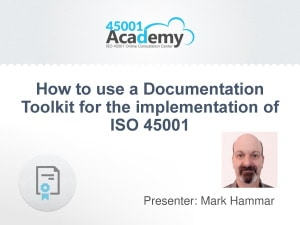 Using a Documentation Toolkit for ISO 45001 implementation [free live webinar]