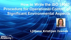 How to Write the ISO 14001 Procedure for Operational Control of Significant Environmental Aspects