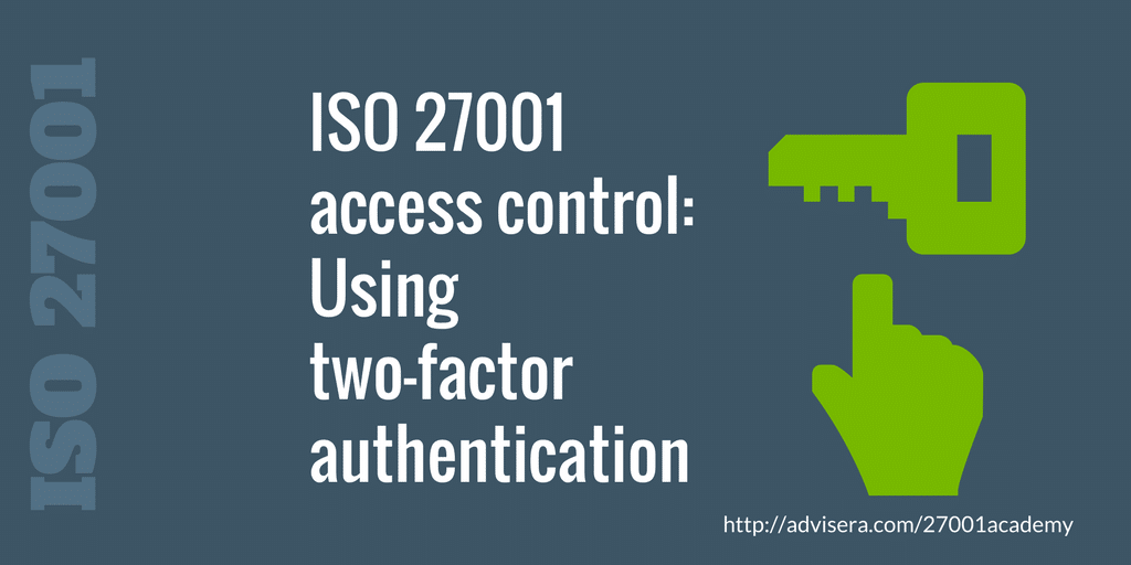 iso 27001 access control using two factor authentication