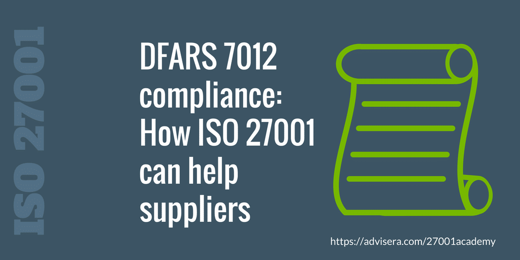DFARS 7012 compliance – How ISO 27001 can help suppliers