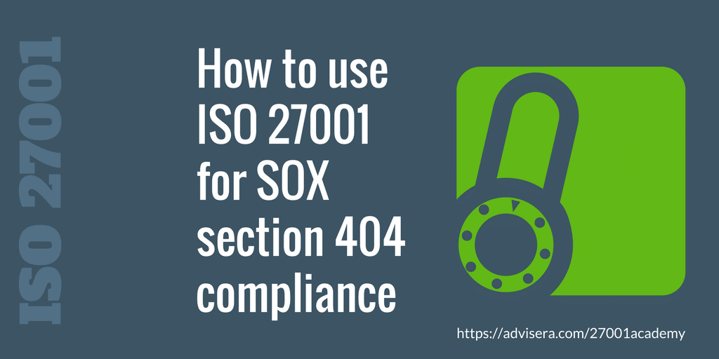 How To Use Iso 27001 For Sox Section 404 Compliance