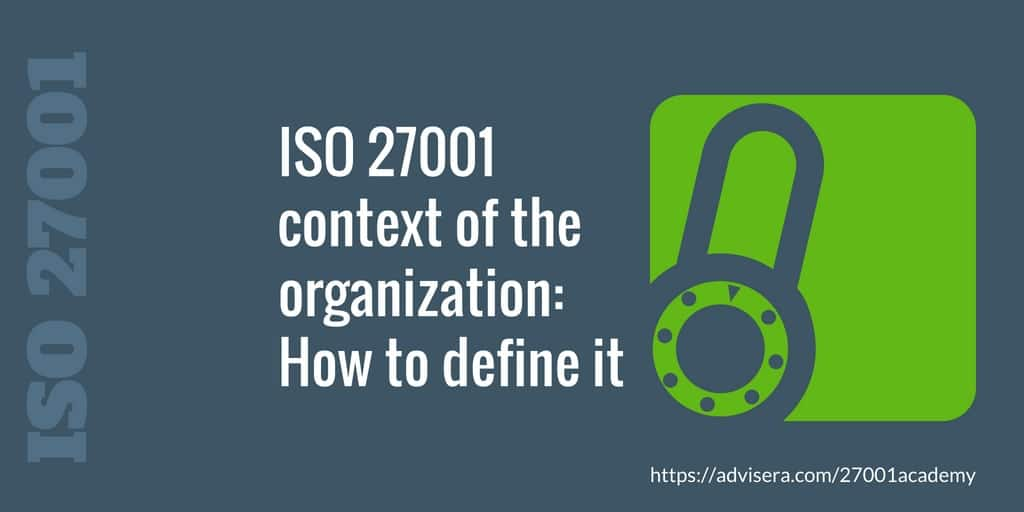 ISO 27001 context of the organization – How to define it